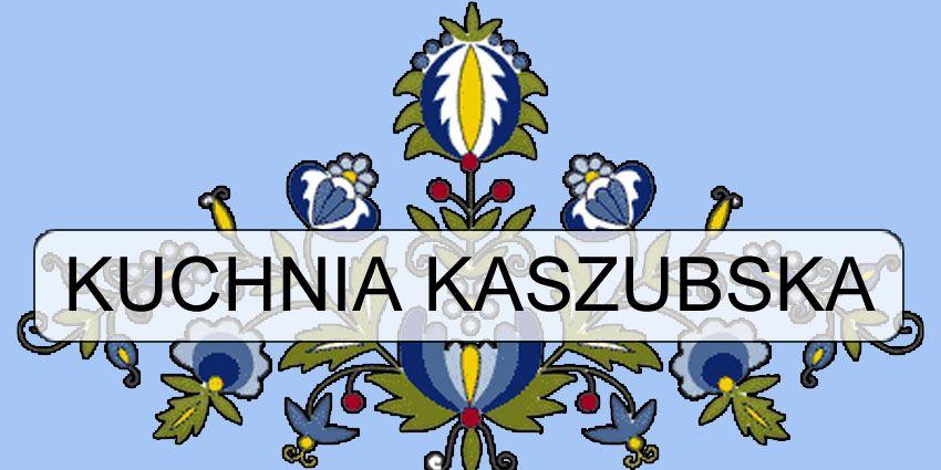 Tradycyjna Kuchnia Kaszubska I Pomorska Przepisy Na